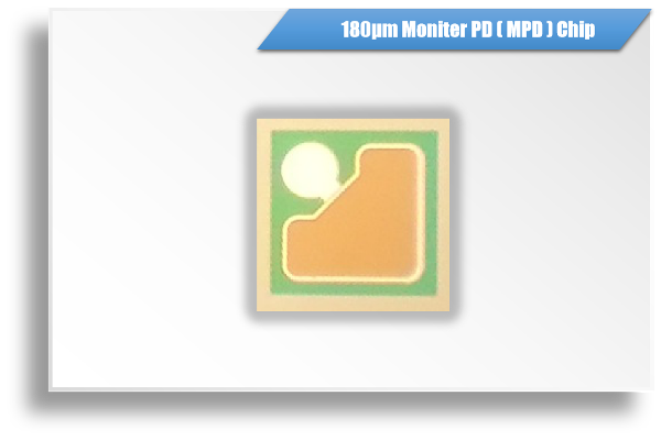 180μm Monitor PD (MPD) Chip